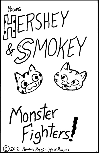 Here's the cover of my new mini-comic, Young Hershey & Smokey: Monster Fighters!